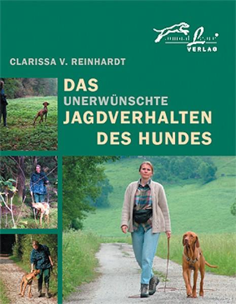 Das unerwünschte Jagdverhalten - Clarissa v. Reinhardt